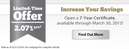 Increase Your Savings - Open a 7-Year Certificate.