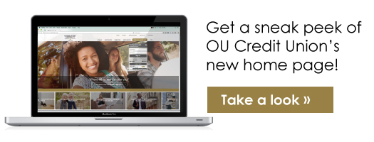 Get a sneak peek of changes to the OU Credit Union home page.